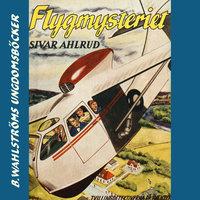 Flyg-mysteriet - Sivar Ahlrud