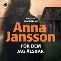 För dem jag älskar - Anna Jansson