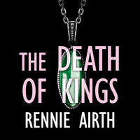 The Death of Kings - Rennie Airth