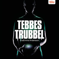 Tebbes trubbel - EvaEmma Andersson