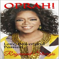 Oprah: Love, Power and Passion - Raymond Sturgis