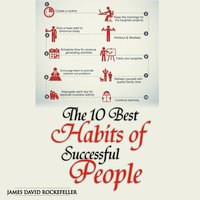 The 10 Best Habits of Successful People - James David Rockefeller