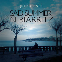 Sad Summer in Biarritz - Jill Culiner