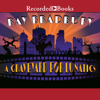 A Graveyard for Lunatics-Another Tale of Two Cities - Ray Bradbury