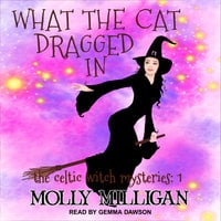 What The Cat Dragged In - Molly Milligan
