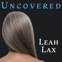 Uncovered - Leah Lax