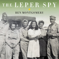 The Leper Spy - Ben Montgomery
