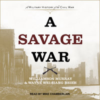 A Savage War - Wayne Wei-Siang Hsieh,Williamson Murray