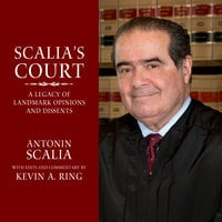 Scalia's Court - Antonin Scalia,Kevin A. Ring