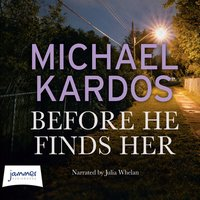 Before He Finds Her - Michael Kardos