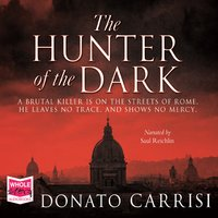 The The Hunter of the Dark - Donato Carrisi