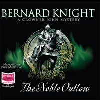 The Noble Outlaw - Bernard Knight