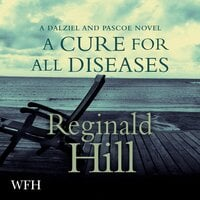 A Cure for All Diseases: Dalziel and Pascoe, Book 23 - Reginald Hill