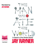 The Man Who Ate The World - Jay Rayner