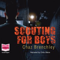 Scouting for Boys - Chaz Brenchley