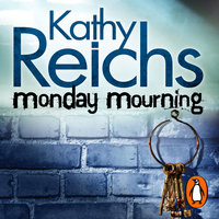 Monday Mourning - Kathy Reichs