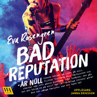 Bad reputation - År noll - Eva Rosengren