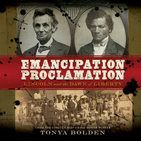 The Emancipation Proclamation - Tonya Bolden