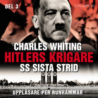 Hitlers krigare: SS sista strid - Del 3 - Charles Whiting