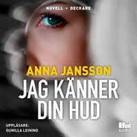 Jag känner din hud - Anna Jansson
