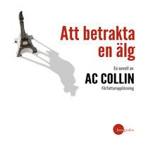 Att betrakta en älg - AC Collin