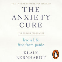 The Anxiety Cure - Klaus Bernhardt