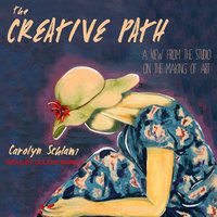 The Creative Path - Carolyn Schlam
