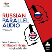 Russian Parallel Audio - Learn Russian with 501 Random Phrases using Parallel Audio - Volume 2 - Lingo Jump