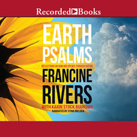 Earth Psalms-Reflections on How God Speaks through Nature - Francine Rivers,Karin Stock Buursma