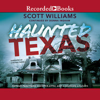 Haunted Texas - Famous Phantoms, Sinister Sites, and Lingering Legends, second edition - Scott Williams,Donna Ingham