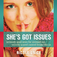 She's Got Issues - Nicole Unice