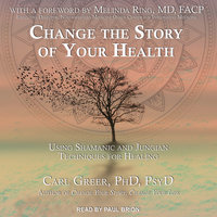 Change the Story of Your Health - Carl Greer