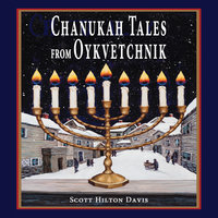 Chanukah Tales from Oykvetchnik - Scott Hilton Davis