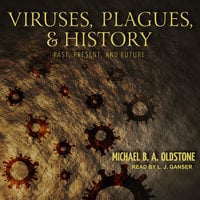 Viruses, Plagues, and History - Michael B. A. Oldstone