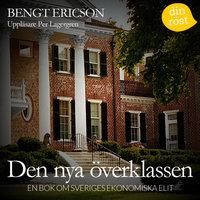 Den nya överklassen : en bok om Sveriges ekonomiska elit  av Bengt Ericson