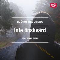 Ljudbok Inte önskvärd av Björn Hellberg
