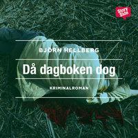 Ljudbok Då dagboken dog av Björn Hellberg