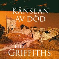 Känslan av död - Elly Griffiths