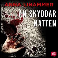 Än skyddar natten av Anna Lihammer