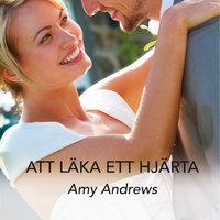 Att läka ett hjärta av Amy Andrews