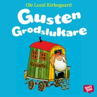 Gusten Grodslukare av Ole Lund Kirkegaard