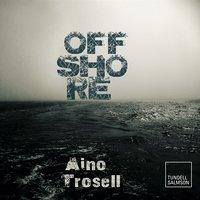 Offshore - Aino Trosell