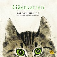 Gästkatten - Takashi Hiraide
