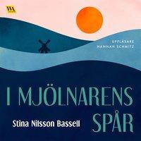 I mjölnarens spår - Stina Nilsson Bassell