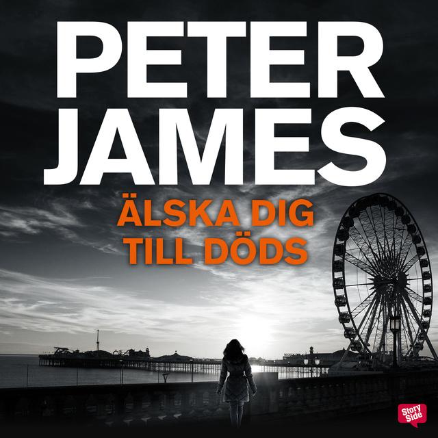 Älska dig till döds av Peter James