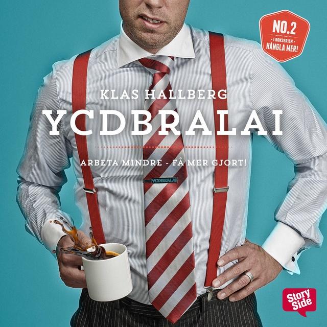 YCDBRALAI: You Can't Do Business Running Around Like An Idiot av Klas Hallberg