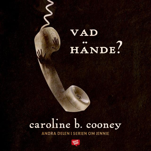 Vad hände? av Caroline B. Cooney