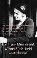 The Trunk Murderess - Jana Bommersbach