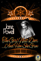 The Girl Next Door... And How She Grew - Jane Powell