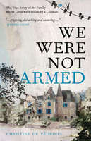 We Were Not Armed - Christine de Védrines